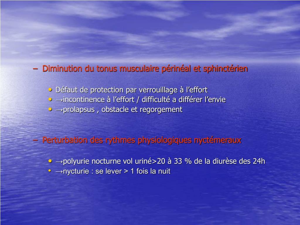 Diminution du tonus musculaire périnéal et sphinctérien