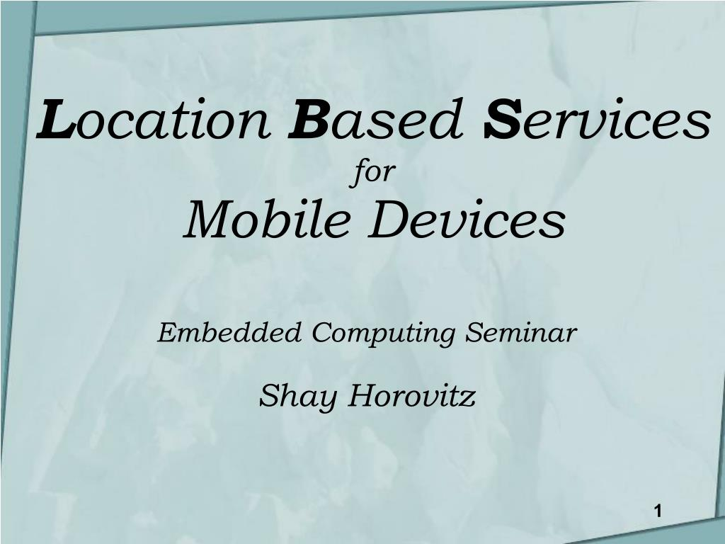 l ocation b ased s ervices for mobile devices