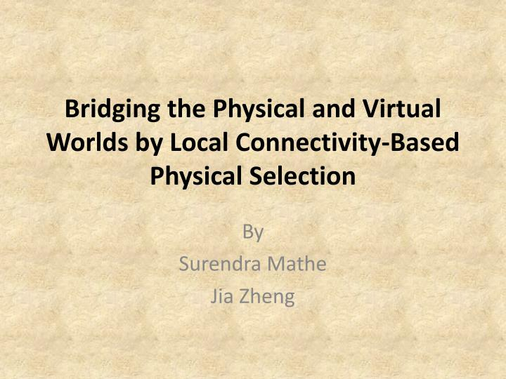 Bridging the physical and virtual worlds by local connectivity based physical selection