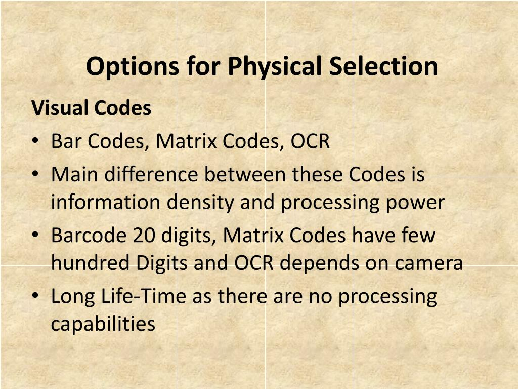 Options for Physical Selection