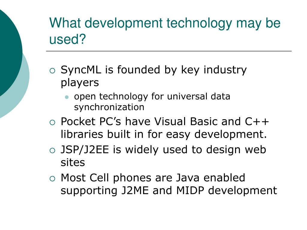 What development technology may be used?