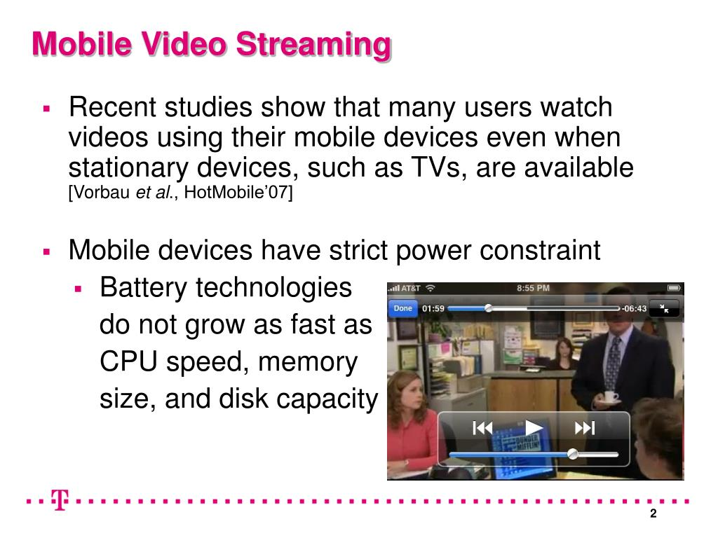 Recent studies show that many users watch videos using their mobile devices even when stationary devices, such as TVs, are available