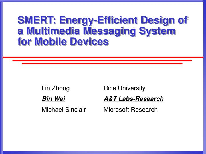 Smert energy efficient design of a multimedia messaging system for mobile devices
