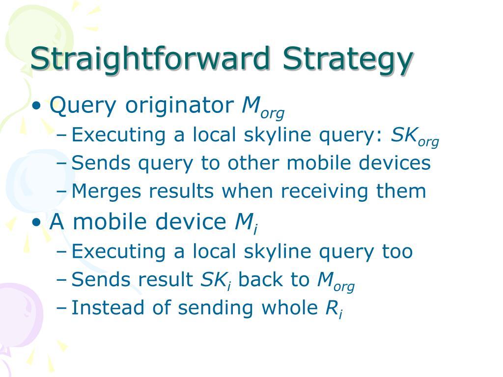 Straightforward Strategy