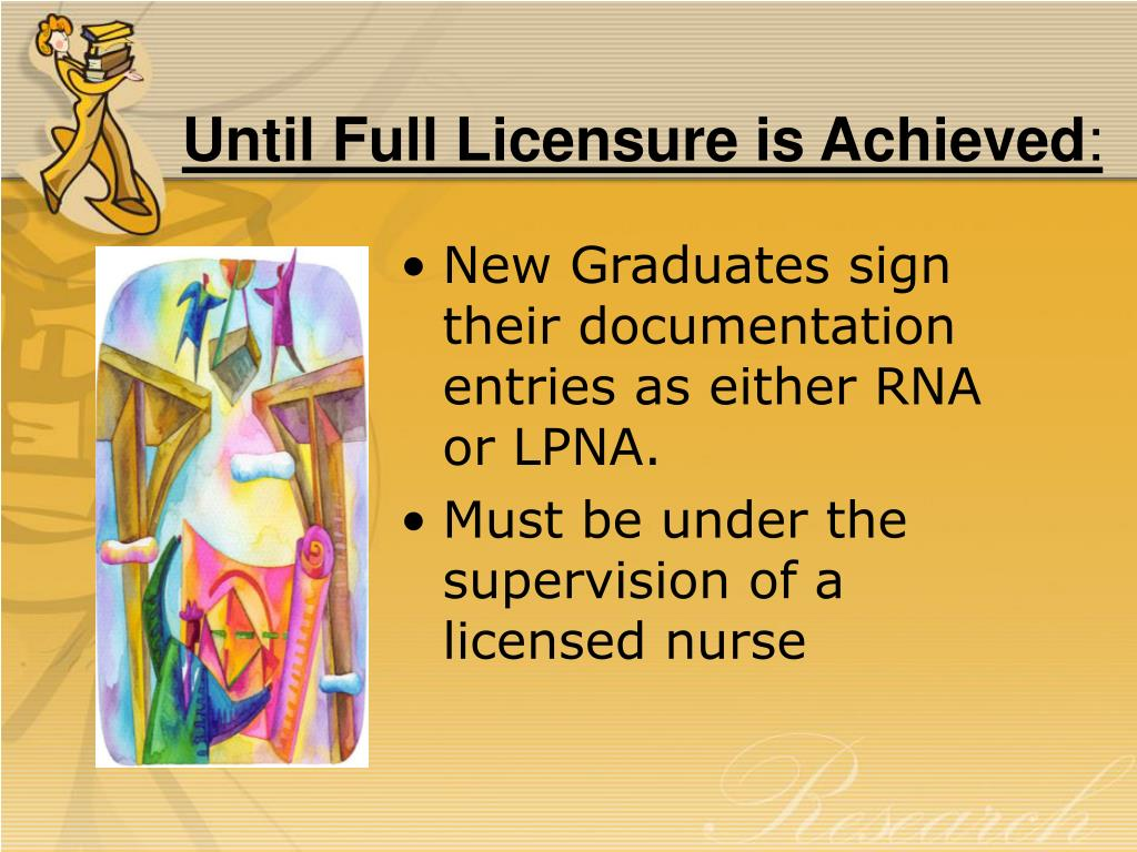 Until Full Licensure is Achieved