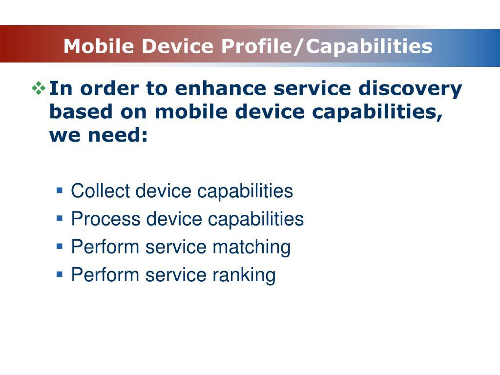 Mobile Device Profile/Capabilities