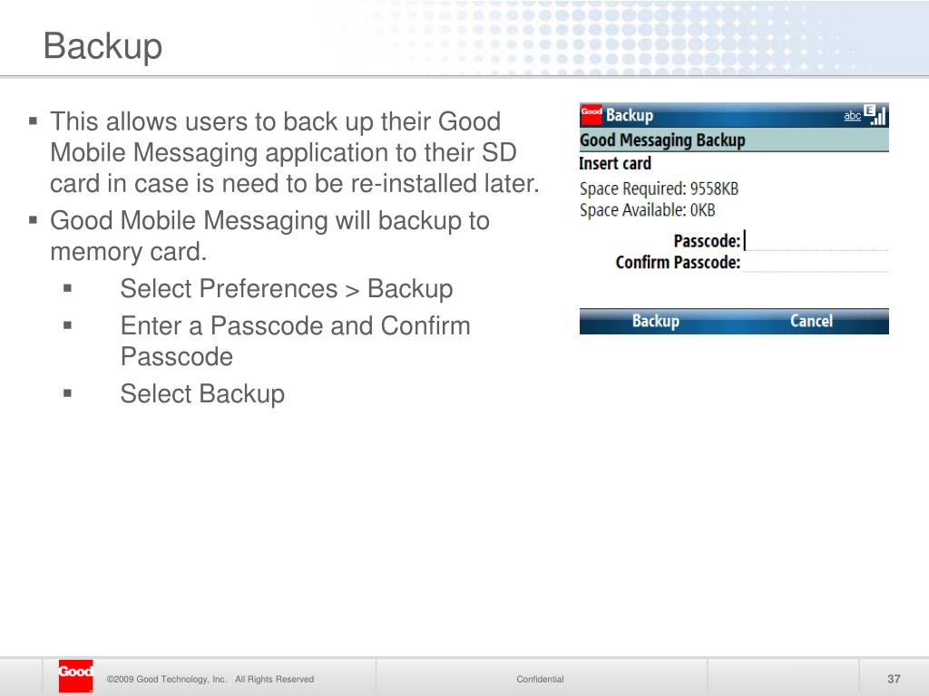 This allows users to back up their Good Mobile Messaging application to their SD card in case is need to be re-installed later.