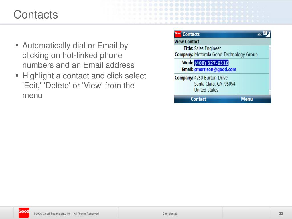 Automatically dial or Email by clicking on hot-linked phone numbers and an Email address