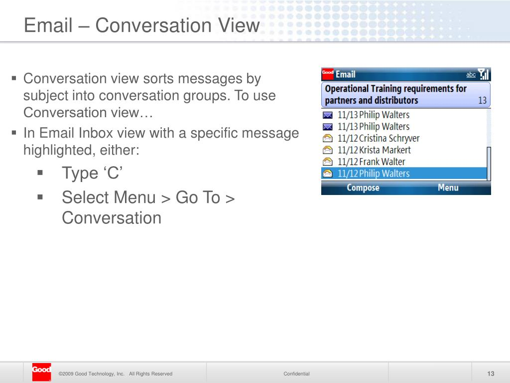 Conversation view sorts messages by subject into conversation groups. To use Conversation view…