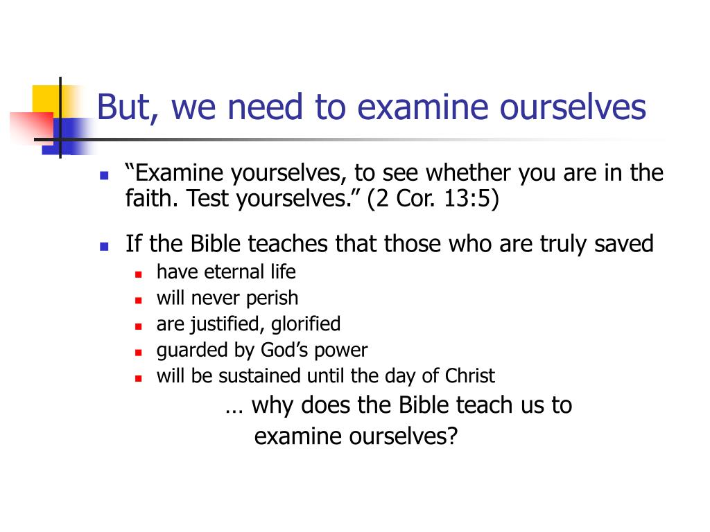 But, we need to examine ourselves