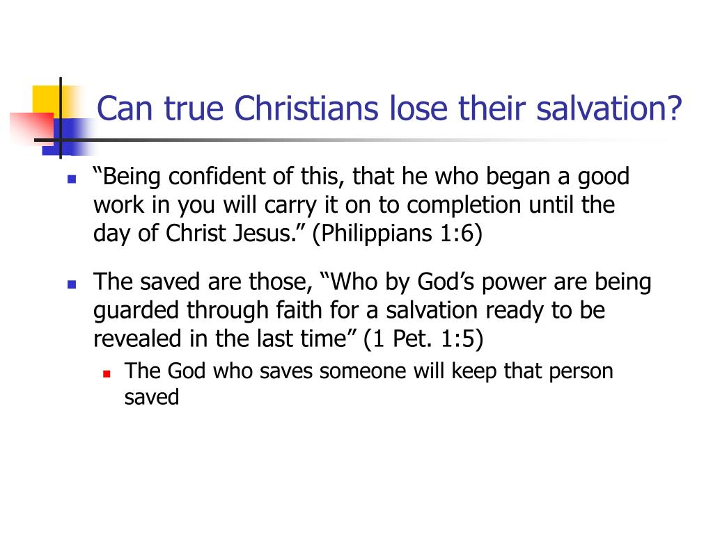 Can true Christians lose their salvation?