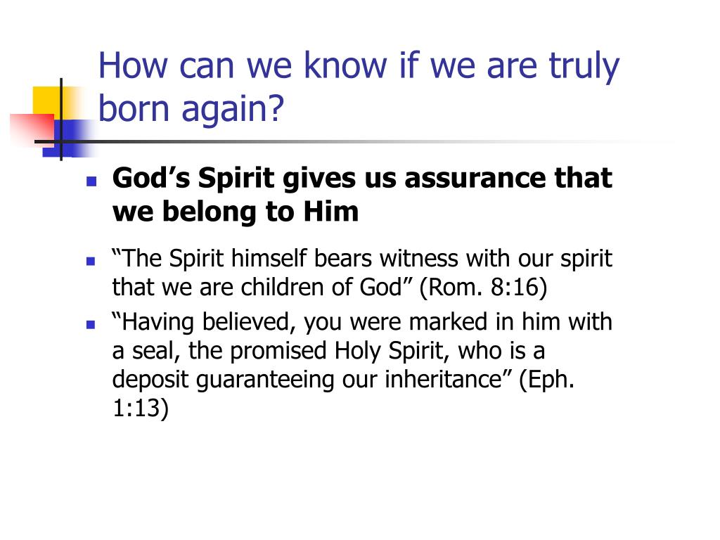 How can we know if we are truly born again?