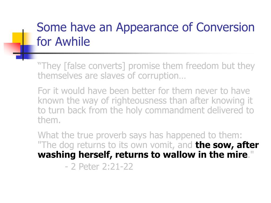 Some have an Appearance of Conversion for Awhile