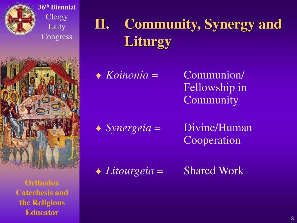 II. Community, Synergy and Liturgy