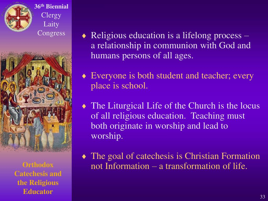 Religious education is a lifelong process –    a relationship in communion with God and humans persons of all ages.