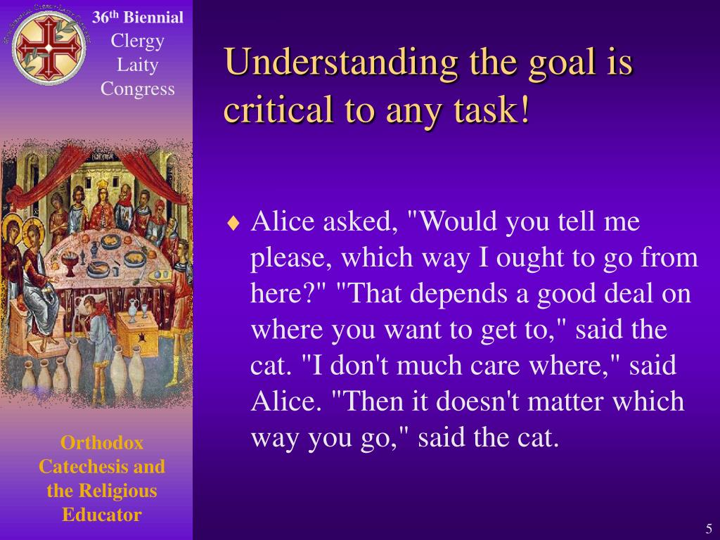 Understanding the goal is critical to any task!