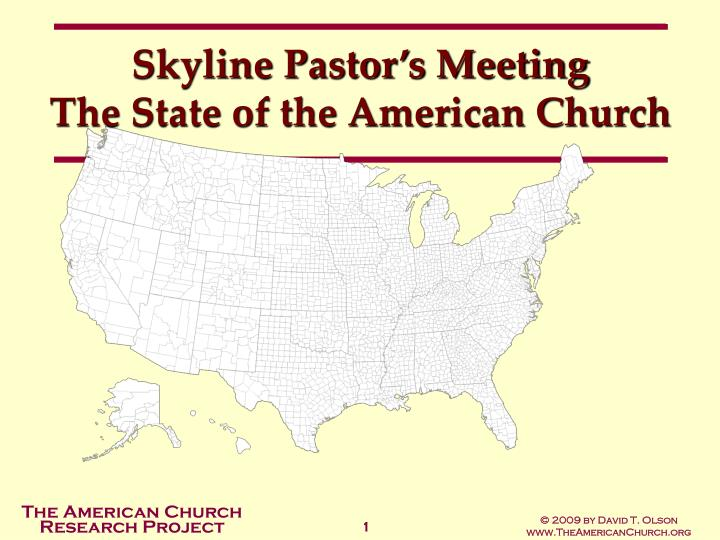 Skyline pastor s meeting the state of the american church