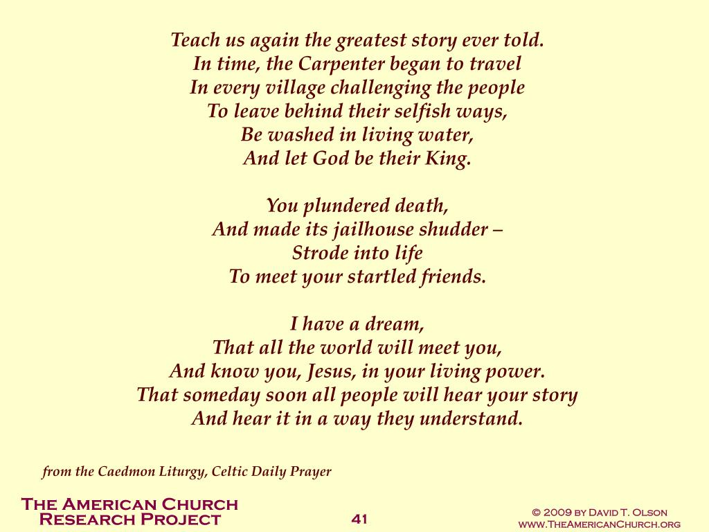 Teach us again the greatest story ever told.