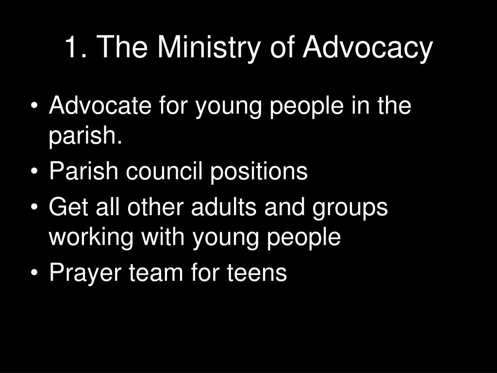 1. The Ministry of Advocacy