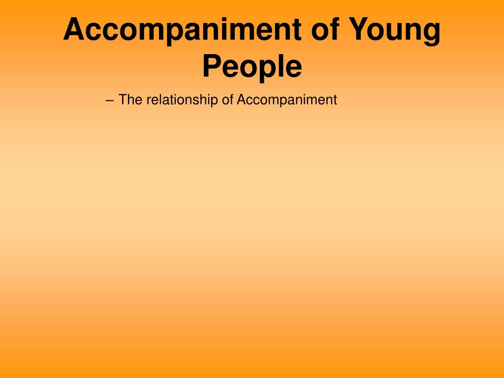 Accompaniment of Young People