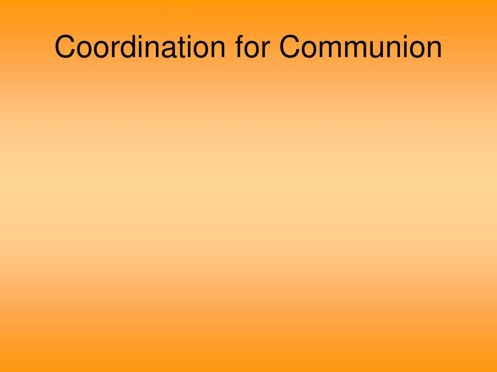 Coordination for Communion