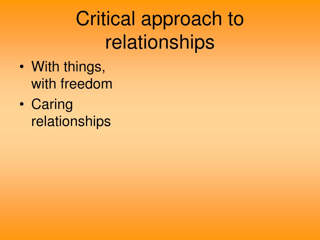 Critical approach to relationships