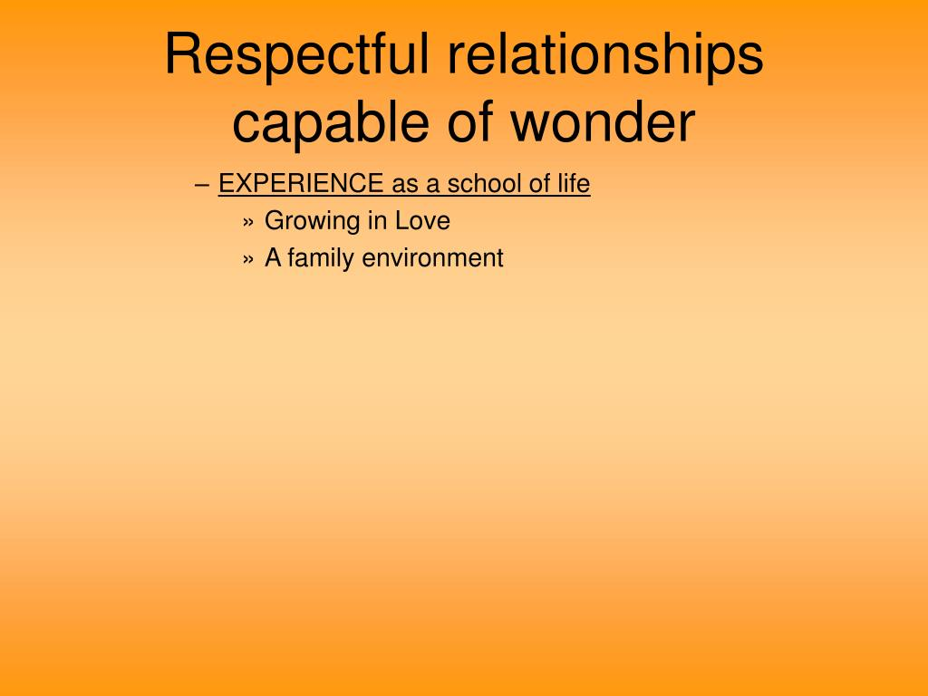 Respectful relationships capable of wonder