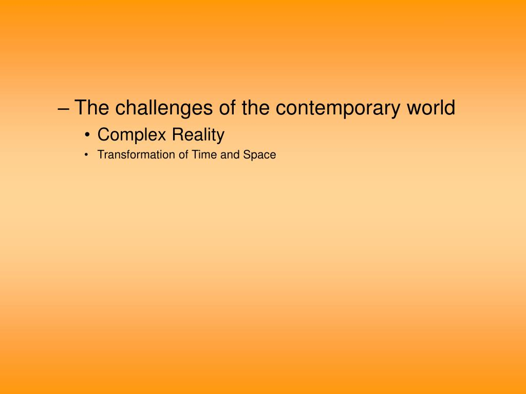 The challenges of the contemporary world