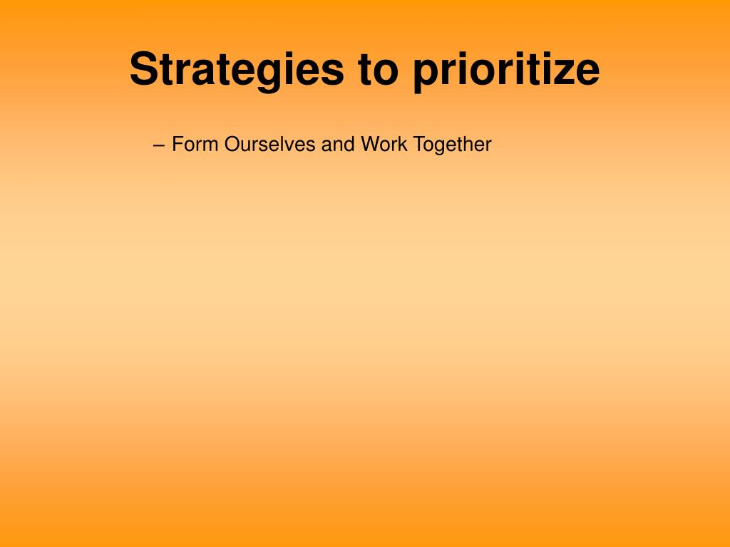Strategies to prioritize
