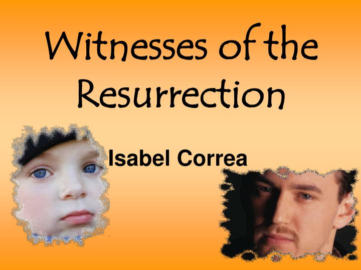 Witnesses of the resurrection l.jpg