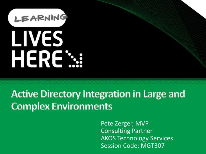 Active directory integration in large and complex environments l.jpg