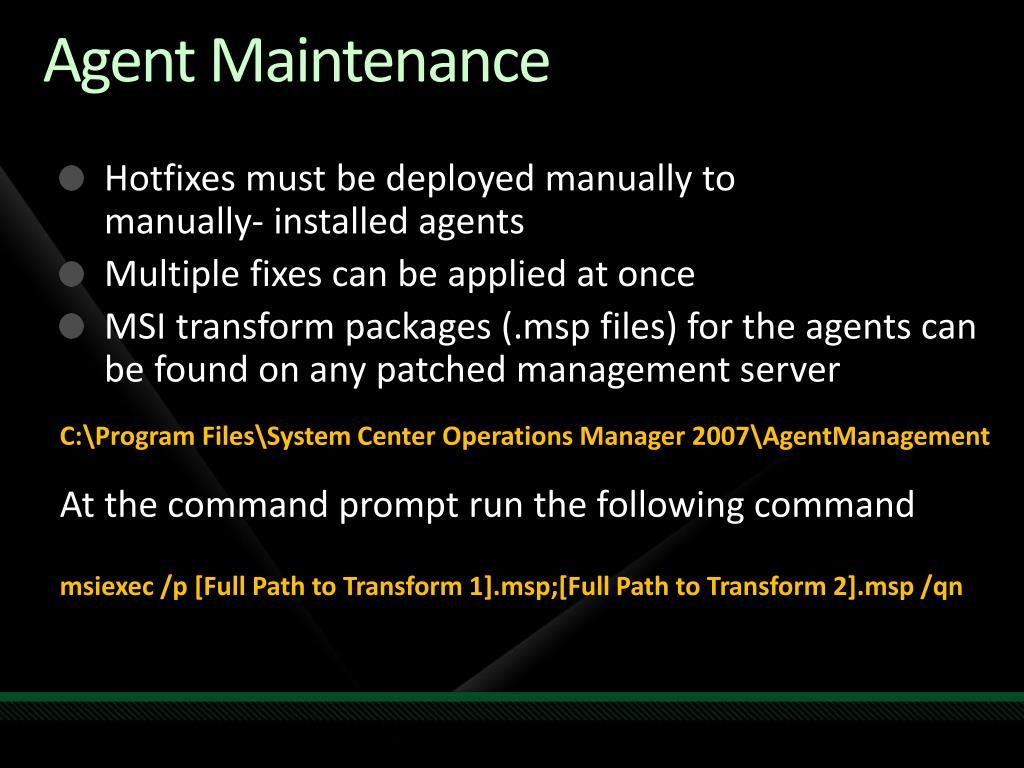 Agent Maintenance