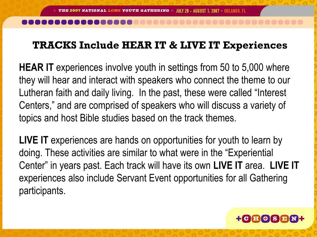 TRACKS Include HEAR IT & LIVE IT Experiences
