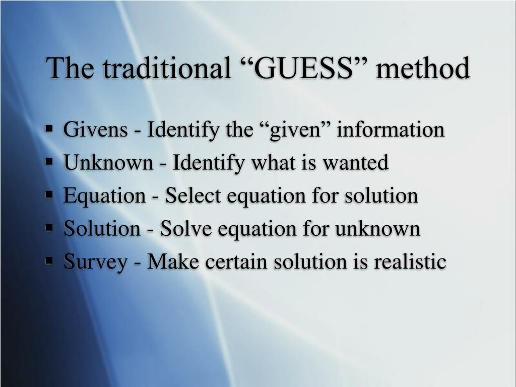"""The traditional """"GUESS"""" method"""