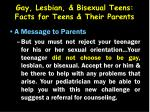 gay lesbian bisexual teens facts for teens their parents27