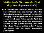 netherlands oks world s first gay marriages april 2001
