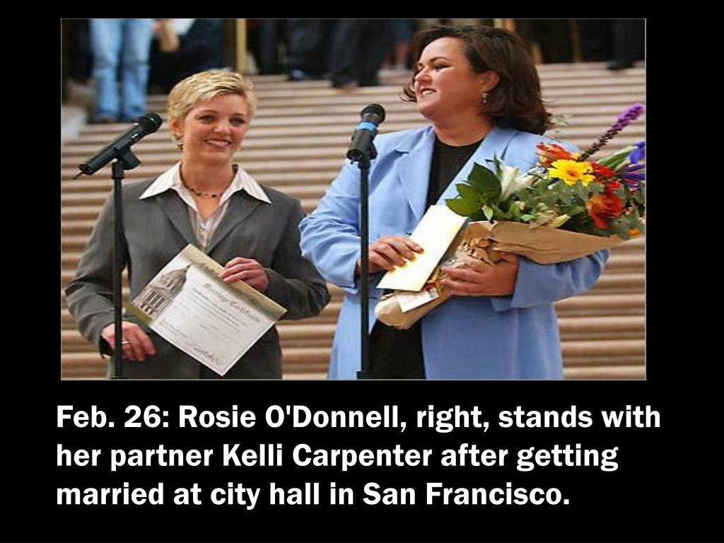 Feb. 26: Rosie O'Donnell, right, stands with her partner Kelli Carpenter after getting married at city hall in San Francisco.