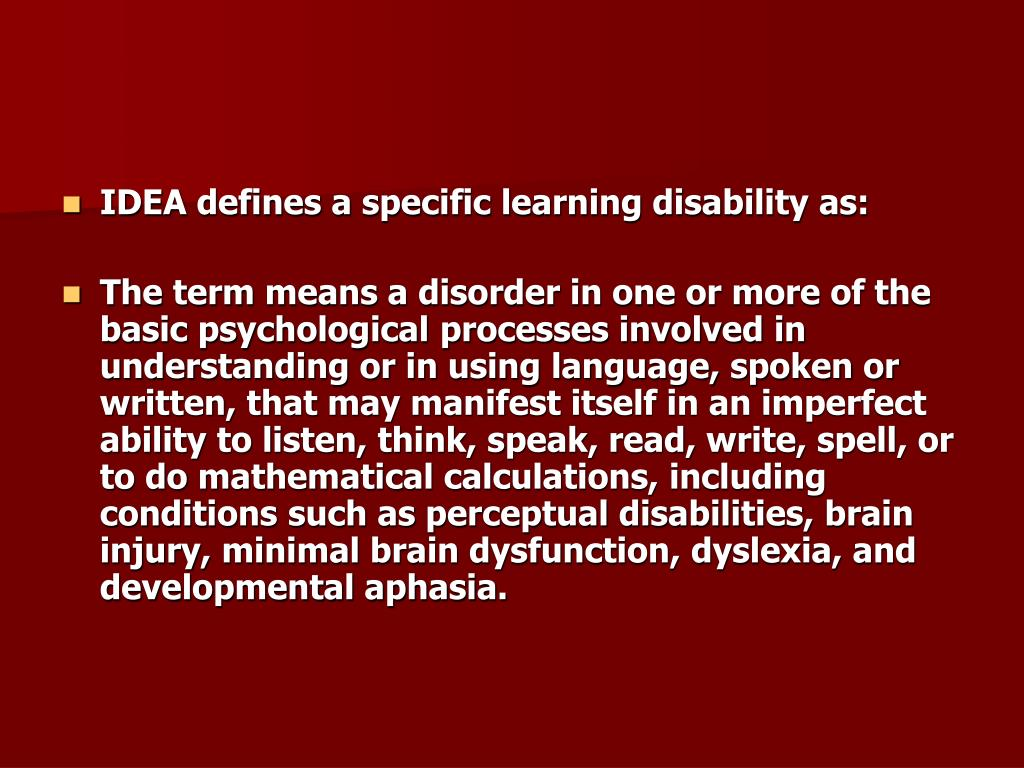 IDEA defines a specific learning disability as: