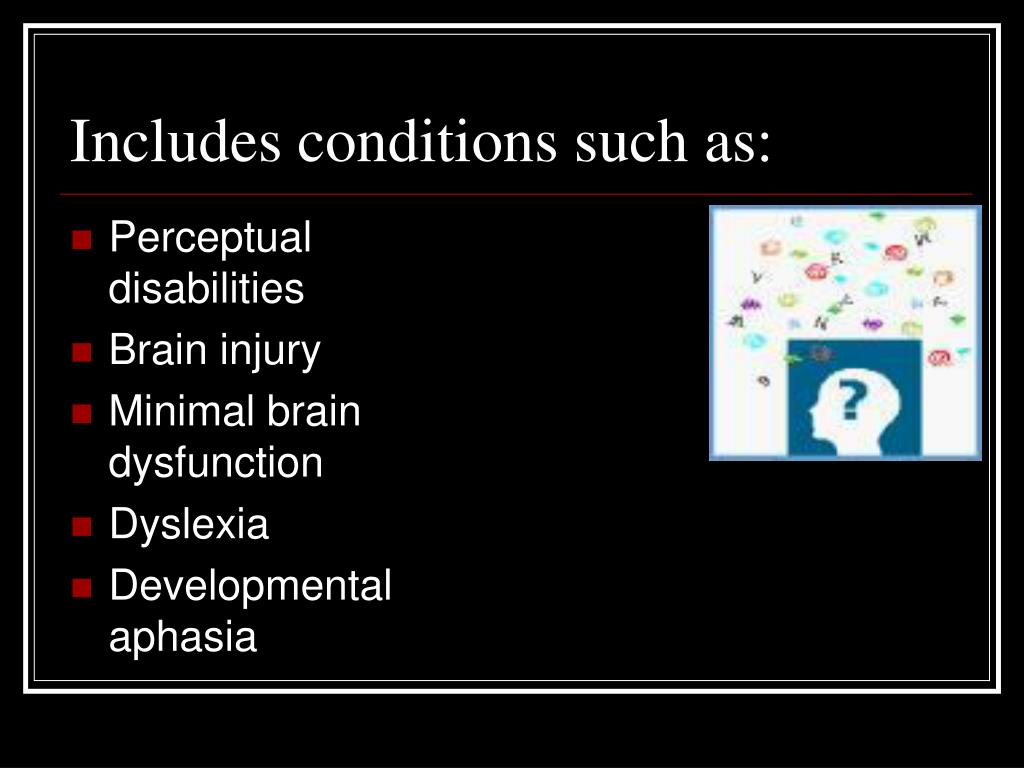 Includes conditions such as: