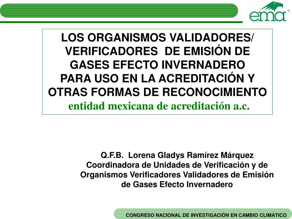 LOS ORGANISMOS VALIDADORES/ VERIFICADORES DE EMISIÓN DE GASES EFECTO INVERNADERO