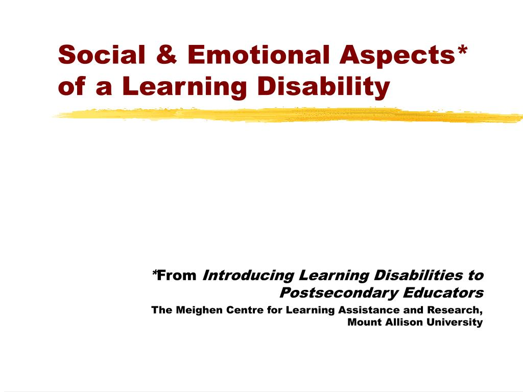 Social & Emotional Aspects* of a Learning Disability