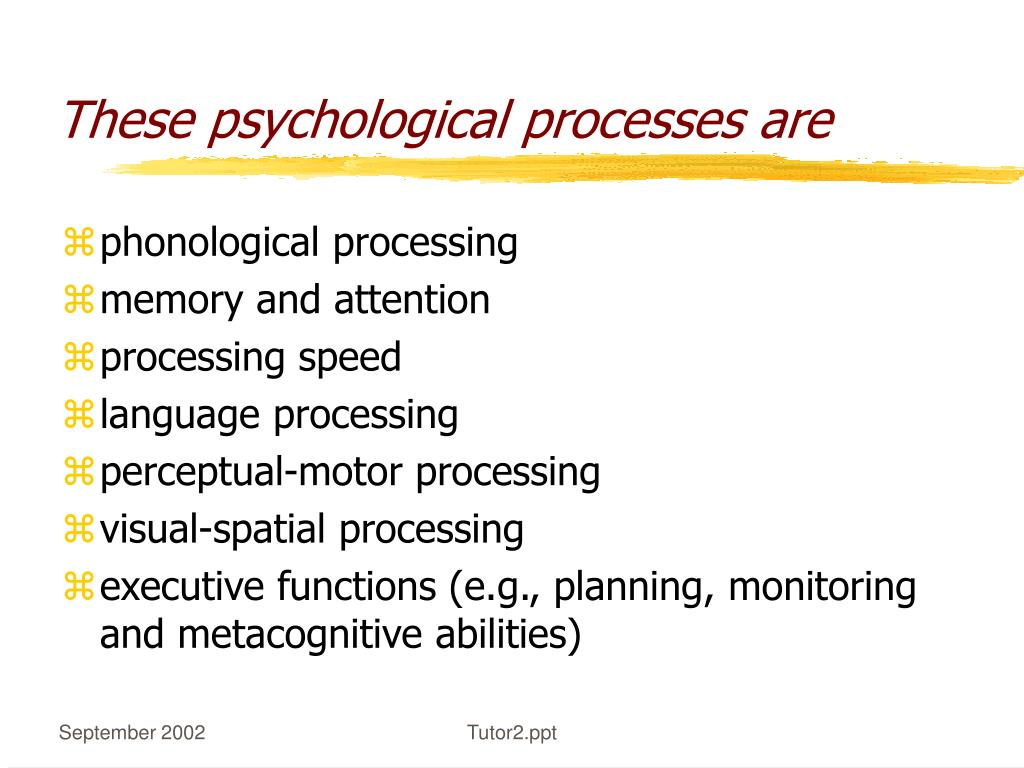 These psychological processes are