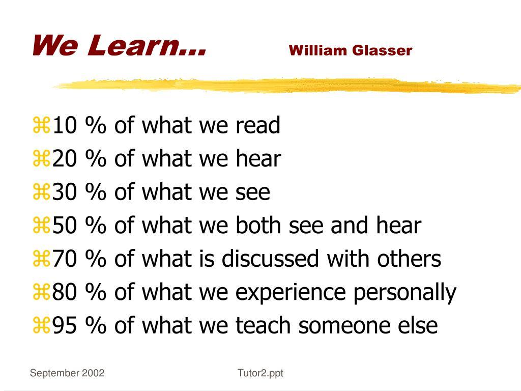 We Learn...
