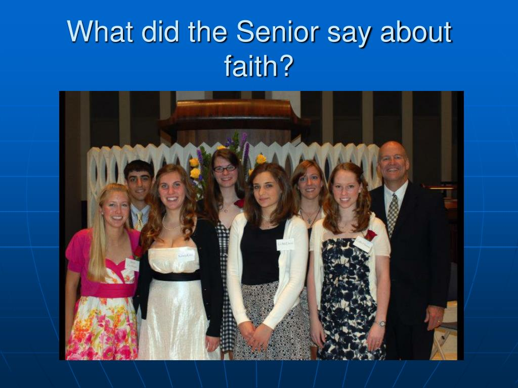 What did the Senior say about faith?