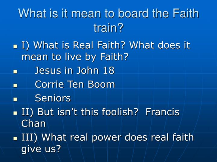 What is it mean to board the faith train