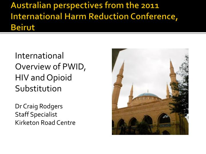 Australian perspectives from the 2011 international harm reduction conference beirut l.jpg