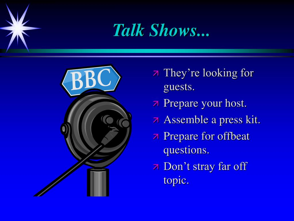 Talk Shows...