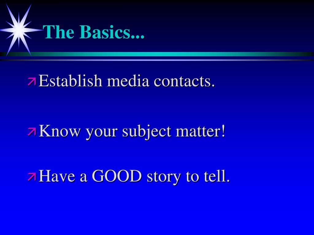 The Basics...