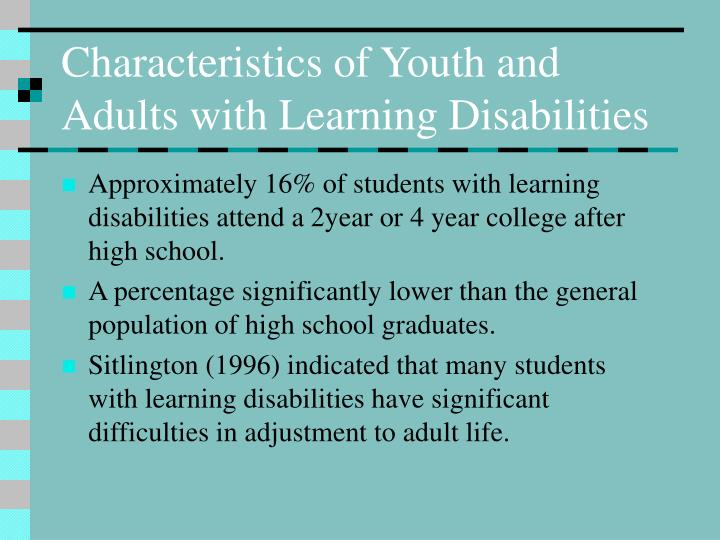 Characteristics of youth and adults with learning disabilities