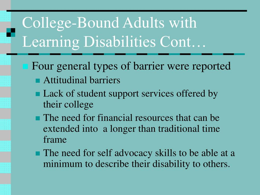 College-Bound Adults with Learning Disabilities Cont…